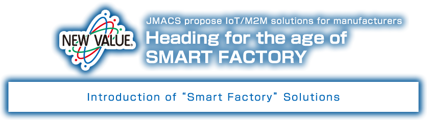 Propose IoT/M2M solutions for manufacturers.  JMACS of speed and technology heading for